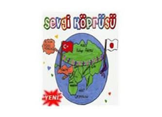 Türkiye'den Japonya'ya Sevgi Köprüsü