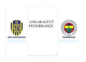 Ankaragücü-Fenerbahçe karşılaşmasının gerilimi