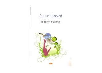 """Buket Akkaya'nın kadın öyküleri  """"Su ve Hayat""""ta..."""