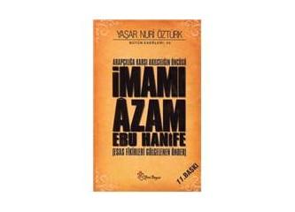 İmamı Azam Ebu Hanife Kimdir? Hanefilik nedir? (3)