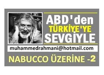 """""""Nabucco"""" Türkiye için bir umut olmaktan öte bir yerlerde mi? (2)"""
