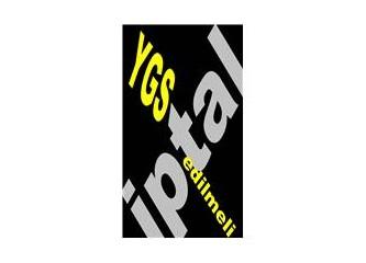 ÖSYM, YGS ve Şifre Yazıları-6: YGS neden iptal edilmeli?