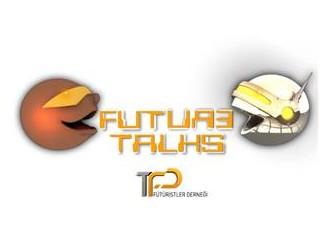 Future talks - geleceğin meslekleri ve iş alanları - katılım ücretsiz