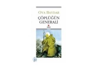 Çöplüğün Generali / Oya Baydar