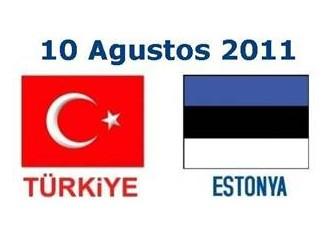 Türkiye- Estonya hazırlık maçı