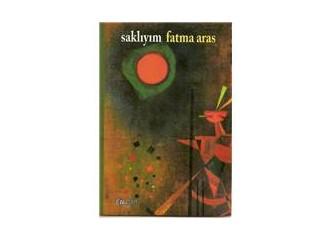 """""""Aşk Beni Sana Saklıyor"""" ya da Fatma Aras'ın Hece şiirleri"""