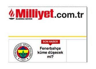 Milliyet'ten Fenerbahçe'yle İlgili Anlamlı Başlık!