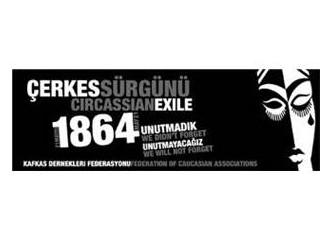 """""""Çerkes Sürgünü 147 Yaşında"""""""