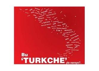 Türkçe giderse Türkiye gider!