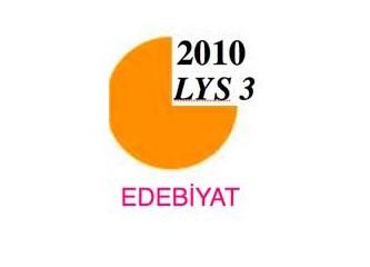 2010 LYS 3 Türk Dili ve Edebiyatı soruları/ yanıtları