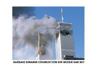 İkiz Kuleler'in yıkılışı kimlerin maharetiydi…