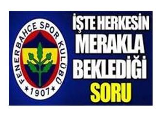 Fenerbahçe Şike olayı ilgili akla takılan sorular