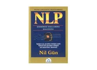 NLP zihninizi kullanma kılavuzu - Neuro Linguistic Programming / Nil Gün
