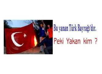 Bu Yakılan Bayrak Bizim !..