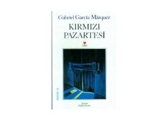 Kırmızı Pazartesi / Gabriel Garcia Marquez
