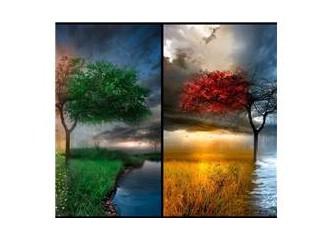 yaprak döker bir yanımız, bir yanımız bahar bahçe…