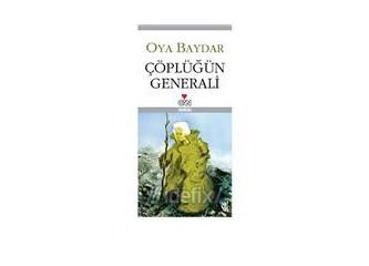 ''Çöplüğün Generali '' -Oya Baydar -