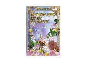 Darwin amca biz hiç değişmedik