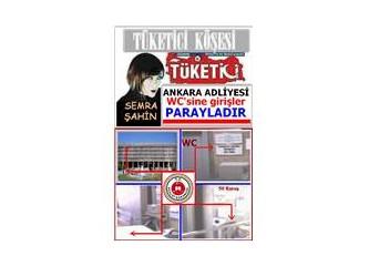 Vatandaşa, Ankara Adliyesinde çiş yapmak 50 kuruşa…