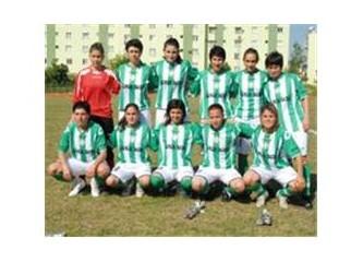 Mersin Gücü bayan futbol takımı, kentin gururu oldu...