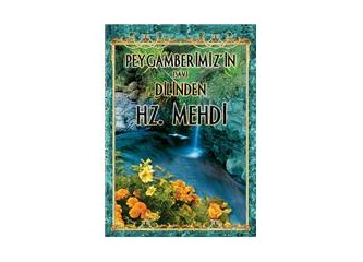 İslam alimlerinin Hz. Mehdi'nin gelişi ile ilgili izahları