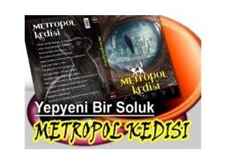 Haftanın Kitabı: Metropol Kedisi.. Ve yeni bir roman