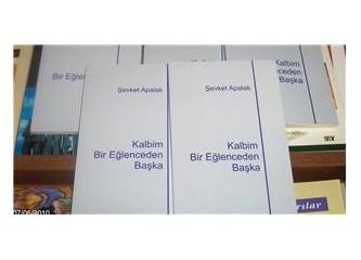 """Anayasa Mahkemesi Üyesi şair Şevket Apalak'ın şiir kitabı:""""Kalbim Bir Eğlenceden Başka"""""""