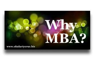 Neden MBA? İşletme Eğitimi ne kadar gerekli?