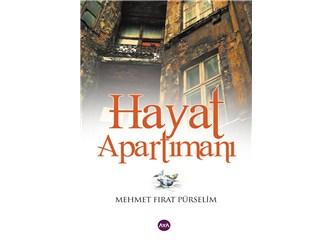 Hayat apartmanı (Mehmet Fırat Pürselim)*