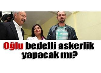 Kılıçdaroğlu'nun Oğlu ve Bedelli Askerlik.