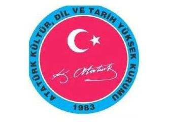 Atatürk Kültür, Dil ve Tarih Yüksek Kurumu , Atatürkçü ve Çağdaş ilkeleri olan bir kurumdur...