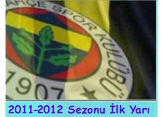 Fenerbahçe'nin 2011-2012 futbol sezonu ilk yarı karnesi (skor, goller, kartlar)