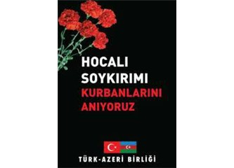 Hocalı Soykırımı için Ankara neden sessiz kalmıştır?