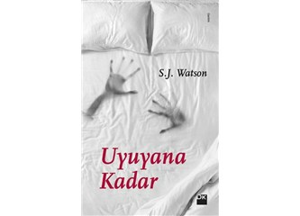 Uyuyana Kadar / S.J. Watson