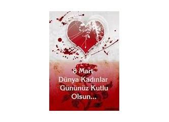Dünya Kadınlar Gününde Türk Kadınının durumu
