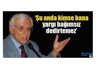 """Sami Selçuk: """"Şu anda kimse bana yargı bağımsızdır dedirtemez"""""""