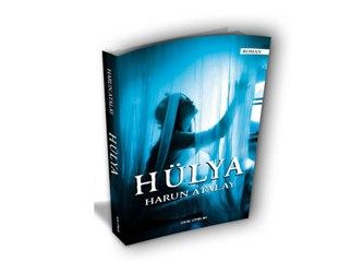 Hülya - Roman - Harun Atalay idefix, D&R, kitapyurdu, kabalcı, ilk nokta, kitap al oku...