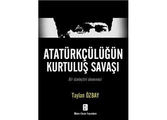 """İkinci kitabım """"Atatürkçülüğün Kurtuluş Şavaşı"""" yayımlandı."""