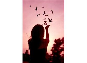 Yüreğindeki kuşları uçurabilmektir en çok…