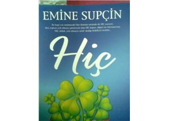 """Emine Supçin'in insanlığı sorgulayan kitabı çıktı...""""Hiç"""""""