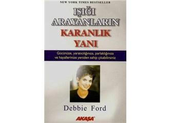 Işığı Arayanların Karanlık Yanı / Debbie Ford