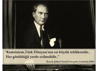 Atatürk komünizm hakkında ne düşünüyordu?