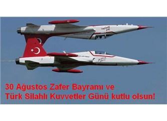 30 Ağustos Zafer Bayramı ve Türk Silahlı Kuvvetler Günü