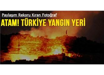 Atam! Türkiye yangın yeri