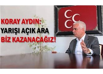 Koray Aydın diyor ki; şeref sözü MHP'yi demokratikleştireceğim