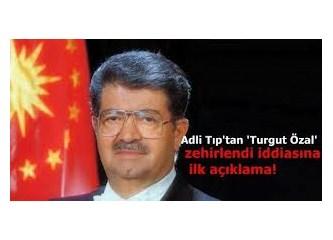 Nihayet Rapor açıklandı, Turgut Özal zehirlenmemiş