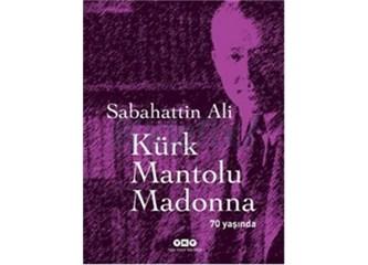 """Kürk Mantolu Madonna"" 70 yaşında"