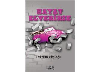 Aşkın ve devrimin romanı; Hayat Elverirse