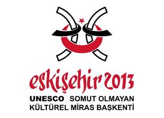 Eskişehir 2013 yılında ''UNESCO somut olmayan kültürel miras başkenti'' olarak ilan edildi.