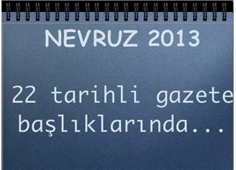 Öcalan'ın konuşması ve Nevruz 2013, gazete başlıklarına nasıl yansıdı?